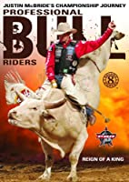 Pro Bull Riders: 8 Second Heroes - Reign of a King [DVD]