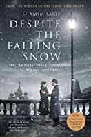 Despite the Falling Snow by Shamim Sarif(2016-10-01)