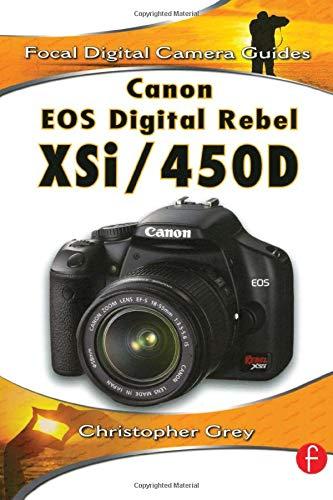 Canon EOS Digital Rebel XSi/450D (Focal Digital Camera Guides)
