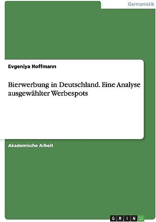 Bierwerbung in Deutschland. Eine Analyse ausgewählter Werbespots