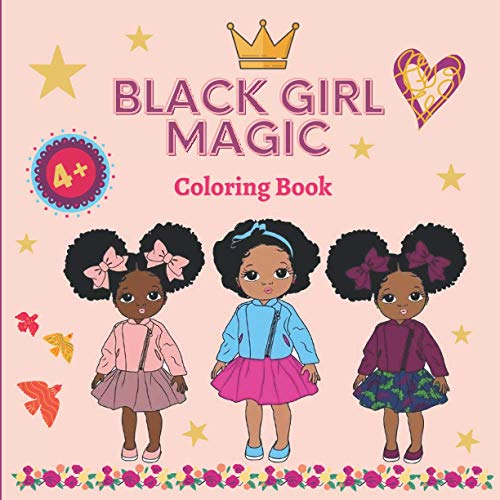 Black Girl Magic: Coloring book for children | Girls from 4 years old | 35 illustrations of gorgeous little girls with dark skin and different styles and hairstyles. (Black Power)
