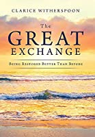 The Great Exchange: Being Restored Better Than Before
