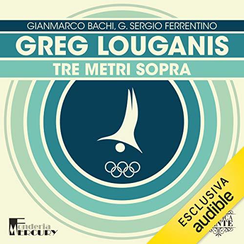 Greg Louganis. Tre metri sopra Titelbild