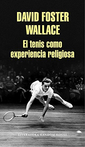 El tenis como experiencia religiosa/On Tennis (Spanish Edition) by David Foster Wallace(2016-09-27)