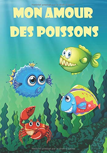 Mon Amour des Poissons: Maintenance de votre aquarium d'eau de mer| Livre, cahier, journal avec suivi réglages pour poissons, cycle d'azote | 17,78 x ... passionnés de poissons et d'aquariophilie.