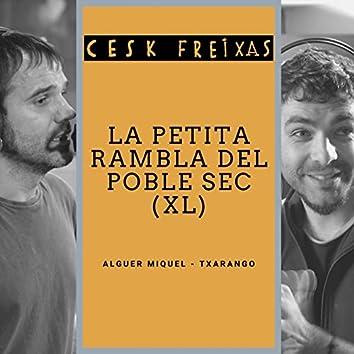 La Petita Rambla del Poble Sec (feat. Txarango) [XL]