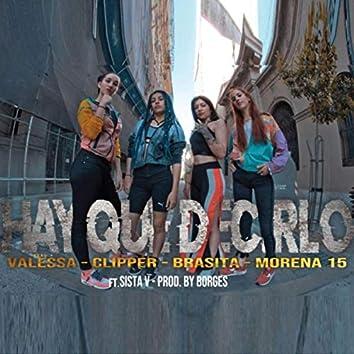 Hay Que Decirlo (feat. Clipper, Brasita, Morena 15 & Sista V)