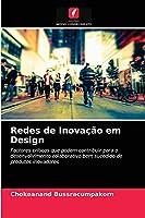 Redes de Inovação em Design: Factores críticos que podem contribuir para o desenvolvimento colaborativo bem sucedido de produtos inovadores