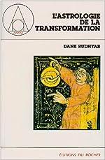 L'Astrologie de la transformation. Une approche multidimensionnelle de Dane Rudhyar
