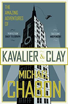 The Amazing Adventures of Kavalier and Clay by [Michael Chabon]