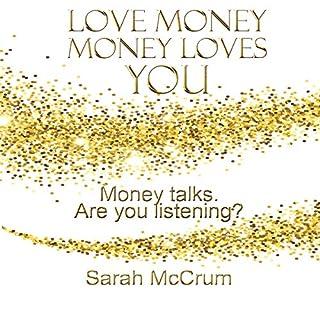 Love Money, Money Loves You audiobook cover art