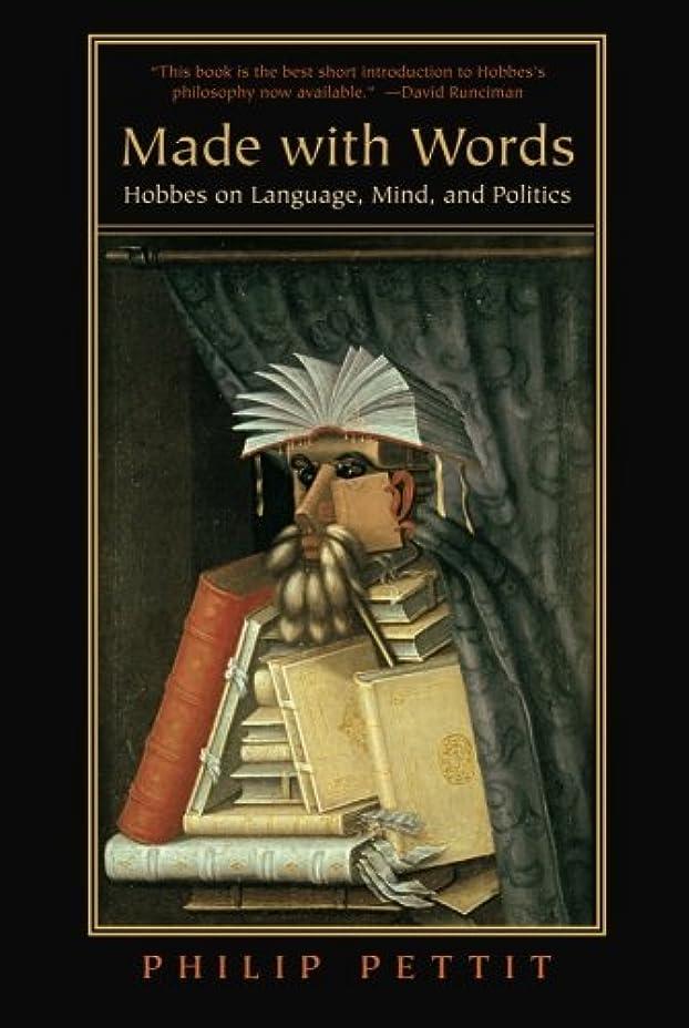 素晴らしきアヒル過剰Made With Words: Hobbes on Language, Mind, and Politics