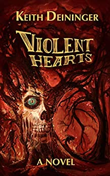 Violent Hearts: A Haunted Journey (Dark Intrusions, Book 1) by [Keith Deininger, John Sumrow]