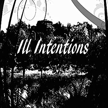Ill Intentions