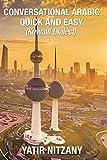 Conversational Arabic Quick and Easy: Kuwaiti Dialect, Gulf Arabic, Kuwait Gulf Dialect, Travel to Kuwait, Kuwaiti Arabic