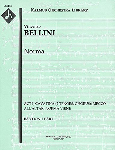Norma (Act I, Cavatina (2 tenors, chorus): Mecco all'altar; Norma viene): Bassoon 1 and 2 parts (Qty 2 each) [A3413]
