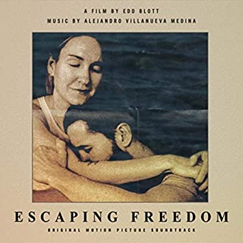 Escaping Freedom (Original Motion Picture Soundtrack)