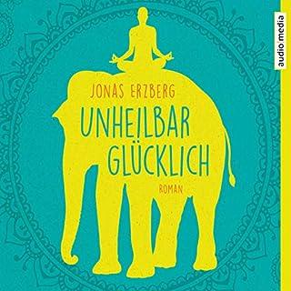Unheilbar glücklich                   Autor:                                                                                                                                 Jonas Erzberg                               Sprecher:                                                                                                                                 Sebastian Fischer                      Spieldauer: 7 Std. und 34 Min.     11 Bewertungen     Gesamt 4,3