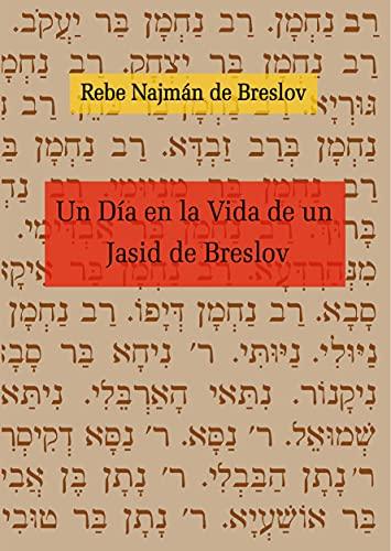 Un Día en la Vida de un Jasid de Breslov: El Libro de los Nombres de los Tzadikim - Tikún HaKlalí