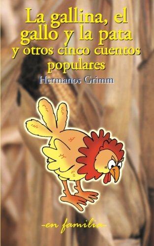 La gallina, el gallo y la pata y otros cinco cuentos populares: Volume 5 (en...