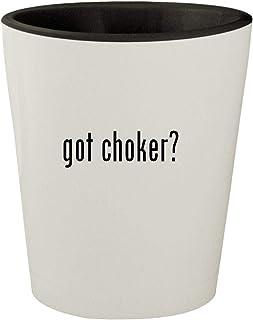 got choker? - White Outer & Black Inner Ceramic 1.5oz Shot Glass