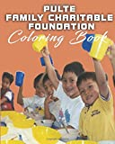PULTE  FAMILY CHARITABLE FOUNDATION: COLORING BOOK