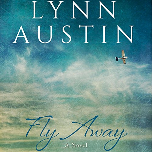 Fly Away                   By:                                                                                                                                 Lynn Austin                               Narrated by:                                                                                                                                 Jacki Kleinheksel                      Length: 7 hrs and 39 mins     93 ratings     Overall 4.6