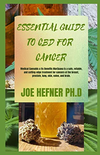 ESSENTIAL GUIDE TO CBD FOR CANCER: Medical Cannabis & Its Benefits Marijuana is a safe, reliable, and cutting-edge treatment for cancers of the breast, prostate, lung, skin, colon, and brain.