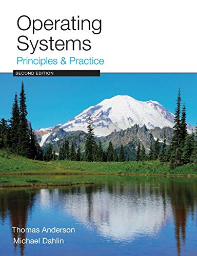 Compare Textbook Prices for Operating Systems: Principles and Practice 2 Edition ISBN 9780985673529 by Anderson, Thomas,Dahlin, Michael