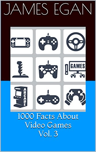 1000 Facts About Video Games Vol. 3 (English Edition)