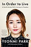 In Order to Live: A North Korean Girl's Journey to Freedom