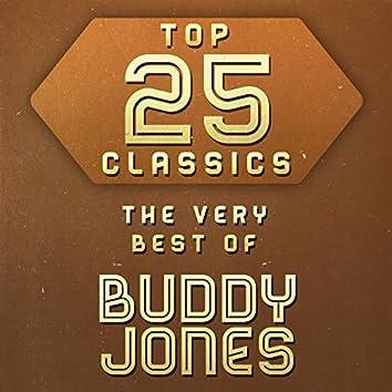 Top 25 Classics - The Very Best of Buddy Jones