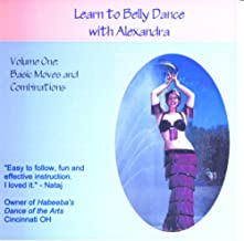 Learn to Belly Dance with Alexandra Volume 1; Basic Moves and Combinations