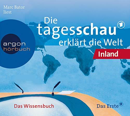 Die Tagesschau erklärt die Welt: Inland (2 CDs)