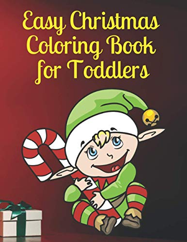 Easy Christmas Coloring Book for Toddlers: Simple Christmas Holiday Coloring Designs for Children Ages 3-5