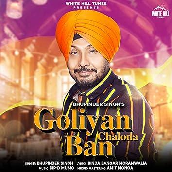 Goliyan Chalona Ban