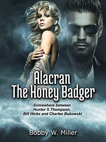 Alacran The Honey Badger by [Bobby Miller]