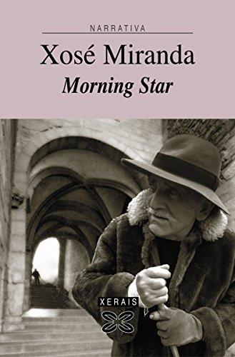 Morning Star (EDICIÓN LITERARIA - NARRATIVA E-book) (Galician Edition)