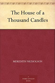 The House of a Thousand Candles by [Meredith Nicholson]