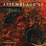 Songtexte von Assemblage 23 - Addendum