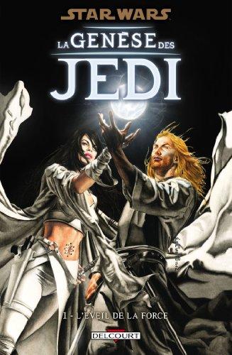 Star Wars - La genèse des Jedi T01: L'éveil de la Force