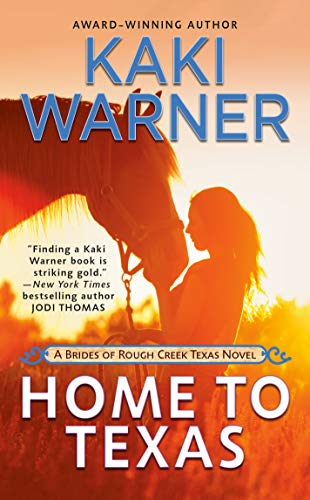Home to Texas (Brides of Rough Creek Texas, The Book 2) by [Kaki Warner]