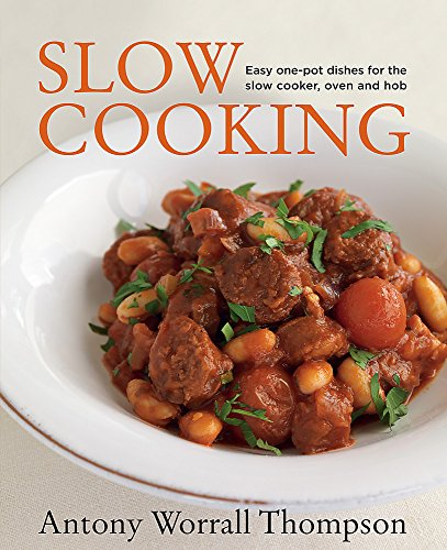 Slow Cooking: 100 Easy Recipes for the Slow Cooker, the Oven and the Hob