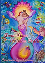 Twin Flame Wisdom Oracle: A Guidebook for the Twin Flame Wisdom Oracle Deck