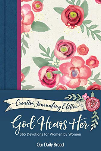 God Hears Her Creative Journaling Edition: 365 Devotions for Women by Women
