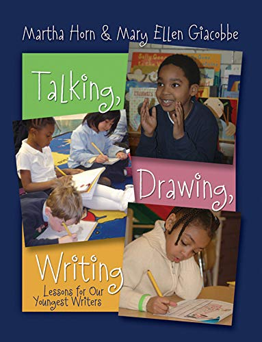 Horn, M:  Talking, Drawing, Writing: Lessons for Our Youngest Writers