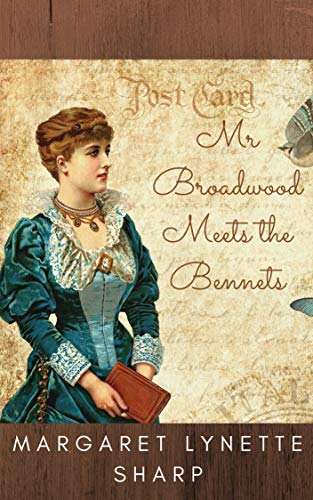 Mr Broadwood Meets the Bennets: A 'Pride and Prejudice' Variation Vignette by [Margaret Lynette Sharp]