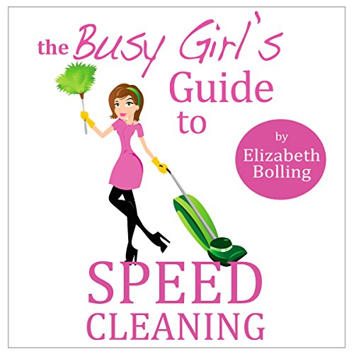 The Busy Girl's Guide to Speed Cleaning and Home Organization audiobook cover art