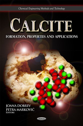 Calcite: Formation, Properties & Applications (Chemical Engineering Methods and Technology)