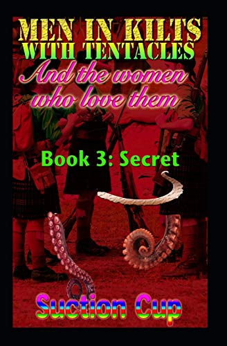 Men In Kilts With Tentacles and The Women Who Love Them - Book 3: Secret